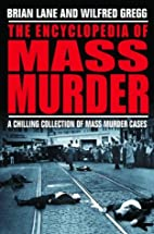 The Encyclopedia of Mass Murder: A Chillling…