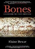 Dewar, Elaine: Bones: Discovering the First Americans
