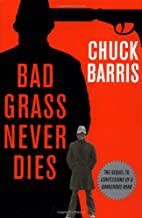 Bad Grass Never Dies: The Sequel to…