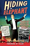 Steinmeyer, Jim: Hiding the Elephant: How Magicians Invented the Impossible and Learned to Disappear