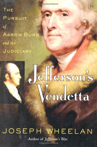 jeffersons-vendetta-the-pursuit-of-aaron-burr-and-the-judiciary