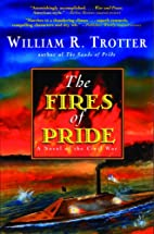 The Fires of Pride: A Novel of the Civil War…