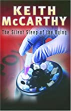 The Silent Sleep of the Dying by Keith…