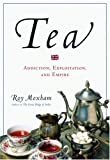 Tea Addiction, Exploitation, and Empire