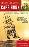Stark, William F.: The Last Time Around Cape Horn: The Historic 1949 Voyage Of The Windjammer Pamir