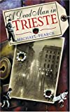 Pearce, Michael: A Dead Man In Trieste