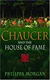 Morgan, Phillipa: Chaucer And The House Of Fame