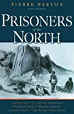 Berton, Pierre: Prisoners Of The North