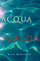 Acqua calda by Keith McDermott