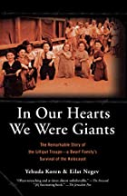 In Our Hearts We Were Giants: The Remarkable…