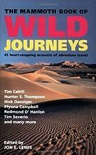 The Mammoth Book of Wild Journeys by Jon E.…