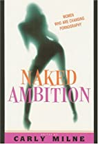 Naked Ambition: Women Who Are Changing…