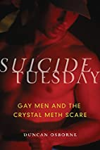Suicide Tuesday: Gay Men and the Crystal…