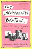 Vickers, Hugh: The Unexpurgated Beaton: The Cecil Beaton Diaries As He Wrote Them, 1970-1980