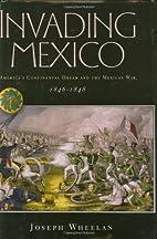 Invading Mexico: America's Continental Dream…
