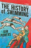 Powers, Kim: The History of Swimming
