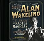 The Magic of Alan Wakeling: The Works of a…