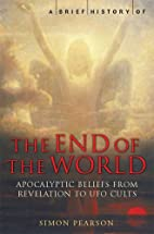 A Brief History of the End of the World by…