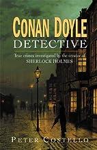 Conan Doyle, Detective: The True Crimes…