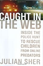 Caught in the Web: Inside the Police Hunt to…
