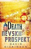 Dickinson, David: Death on the Nevskii Prospekt (Lord Francis Powerscourt Murder Mysteries)