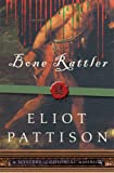 Eliot Pattison: Bone Rattler: A Mystery of Colonial America