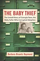 The Baby Thief: The Untold Story of Georgia…