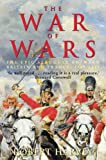 Harvey, Robert: The War of Wars: The Epic Struggle Between Britain and France: 1789-1815