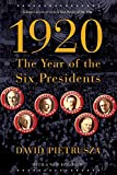 Pietrusza, David: 1920: The Year of the Six Presidents