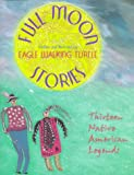 Turtle, Eagle-Walking: Full Moon Stories