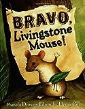 Edwards, Pamela Duncan: Bravo, Livingstone Mouse!