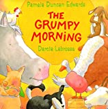 Edwards, Pamela Duncan: The Grumpy Morning