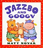 Novak, Matt: Jazzbo and Googy