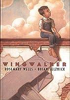 Wingwalker by Rosemary Wells