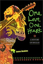 One Love, One Heart: A History of Reggae by…