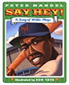 Say Hey!: A Song of Willie Mays (Jump at the…
