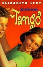Seventh-Grade Tango by Elizabeth Levy