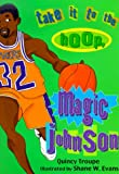 Troupe, Quincy: Take It to the Hoop, Magic Johnson