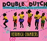 Chambers, Veronica: Double Dutch: A Celebration of Jump Rope, Jive and Sisterhood