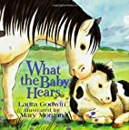 What the Baby Hears by Laura Godwin