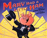 Palatini, Margie: Mary Had a Little Ham