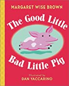 The Good Little Bad Little Pig by Margaret…