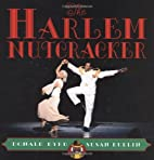 The Harlem Nutcracker: Picture Book by Susan…