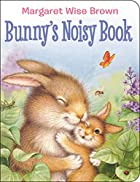 Bunny's Noisy Book by garet Wise