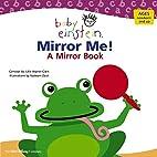 Baby Einstein: Mirror Me! by Julie…
