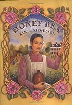 Honey Bea by Kim L. Siegelson