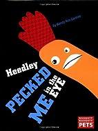 Naughty Naughty Pets: Heedley Pecked Me in…