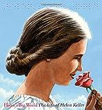 Rappaport, Doreen: Helen's Big World: The Life of Helen Keller