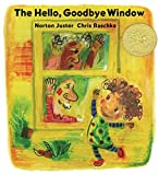 Juster, Norton: The Hello, Goodbye Window