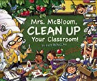 Mrs. McBloom, Clean Up Your Classroom! by…